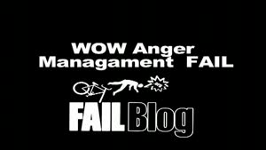 WOW Anger Management FAIL