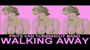 Frits Van Turenhout Band - Walking Away